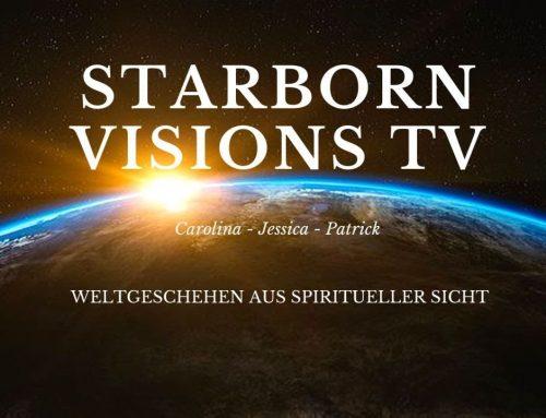 STARBORN VISIONS TV UNSERE NEUE SENDUNG – Weltgeschehen aus spiritueller Sicht erklärt + Lösungen und Übungen