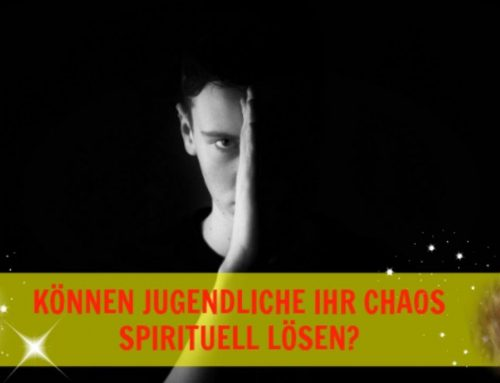 (EPS 4) SPIRITUELLE ERZIEHUNG – können Jugendliche ihr Chaos spirituell lösen?